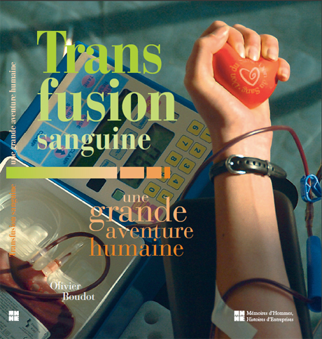 La Transfusion Sanguine, une grande aventure humaine